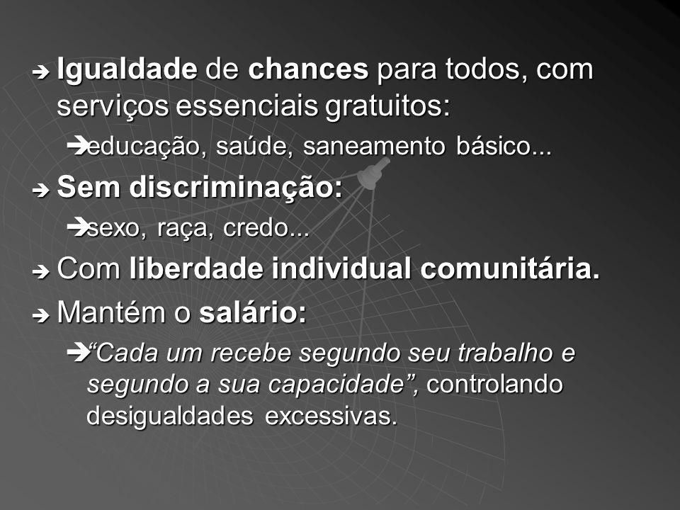 Igualdade de chances para todos, com serviços essenciais gratuitos: