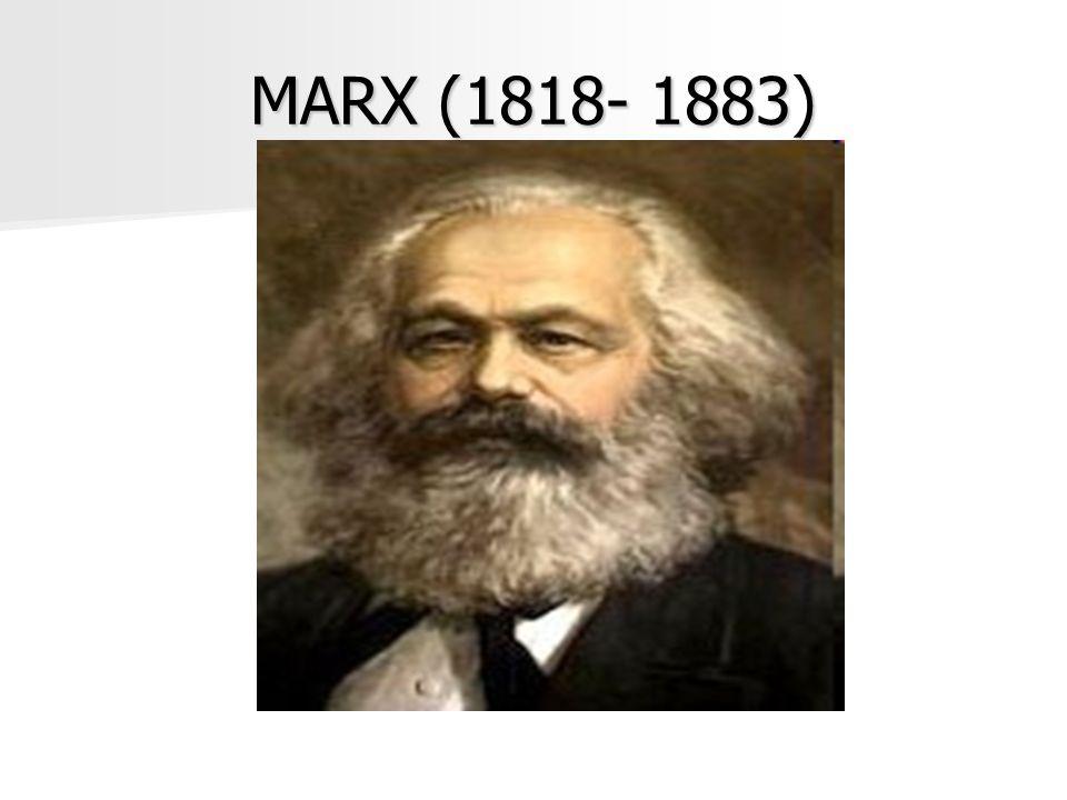 MARX (1818- 1883)