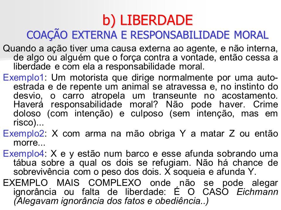 b) LIBERDADE COAÇÃO EXTERNA E RESPONSABILIDADE MORAL