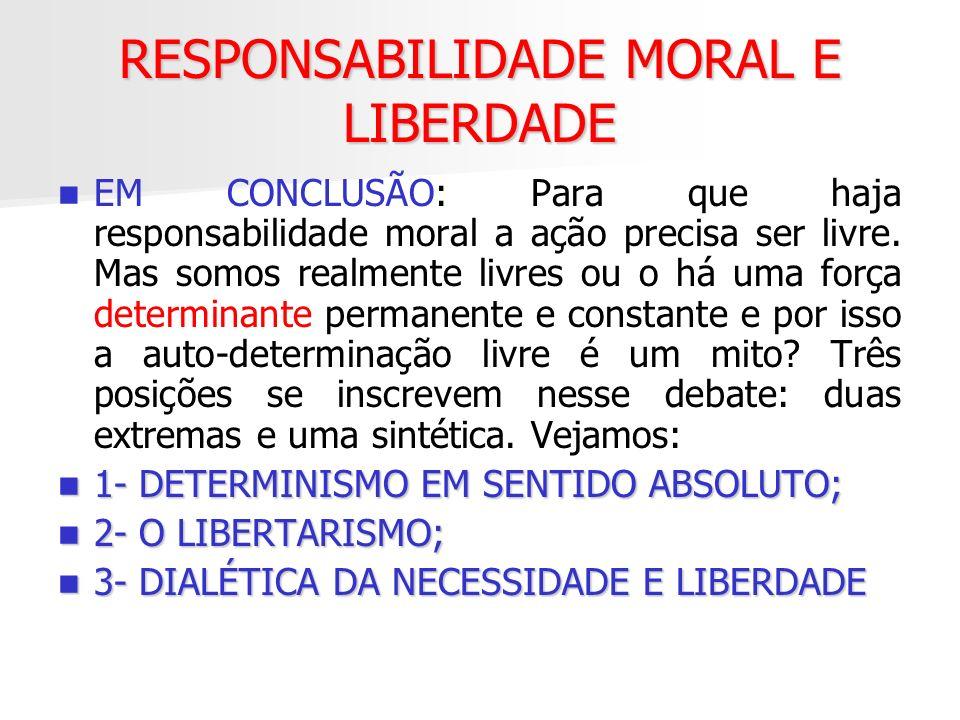 RESPONSABILIDADE MORAL E LIBERDADE