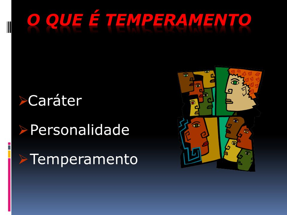 Caráter Personalidade Temperamento