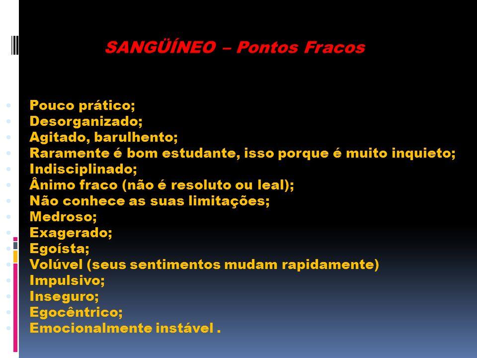 SANGÜÍNEO – Pontos Fracos