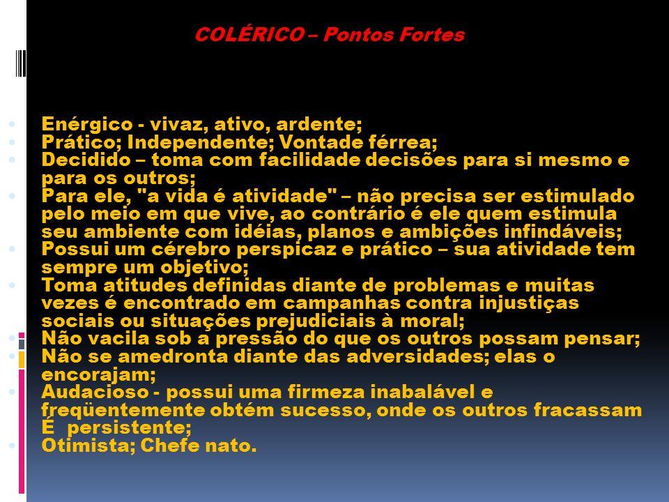 COLÉRICO – Pontos Fortes