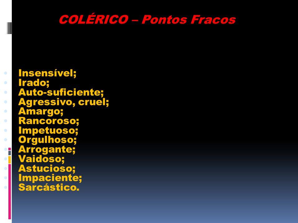 COLÉRICO – Pontos Fracos