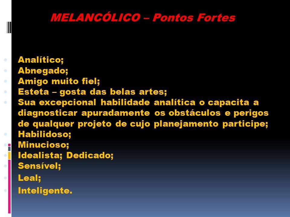 MELANCÓLICO – Pontos Fortes