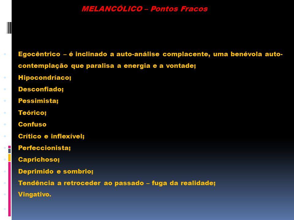 MELANCÓLICO – Pontos Fracos