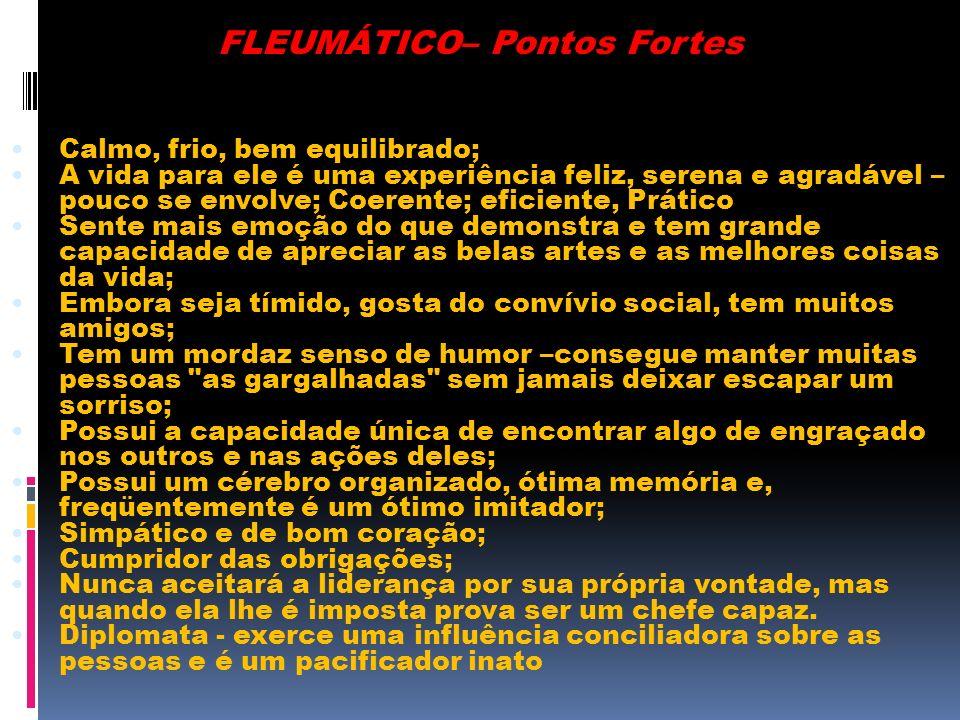 FLEUMÁTICO– Pontos Fortes