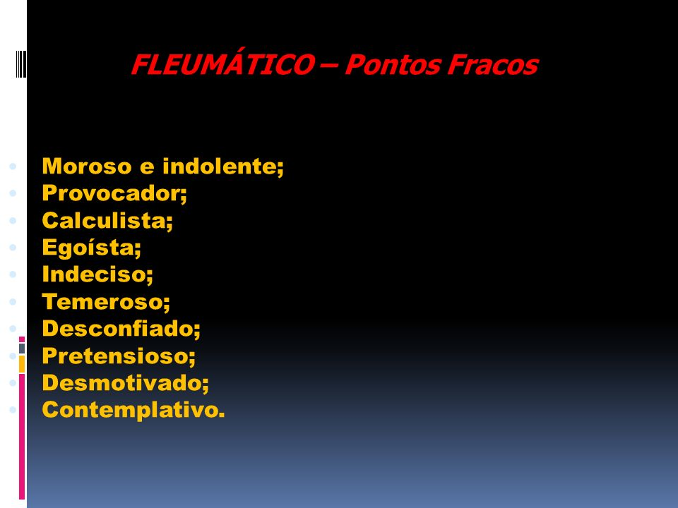 FLEUMÁTICO – Pontos Fracos