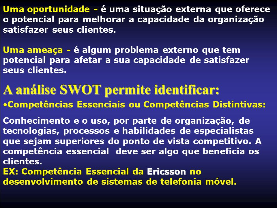 A análise SWOT permite identificar: