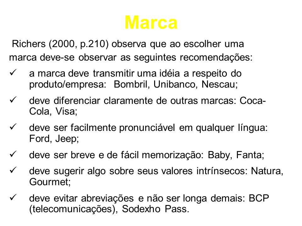Marca Richers (2000, p.210) observa que ao escolher uma