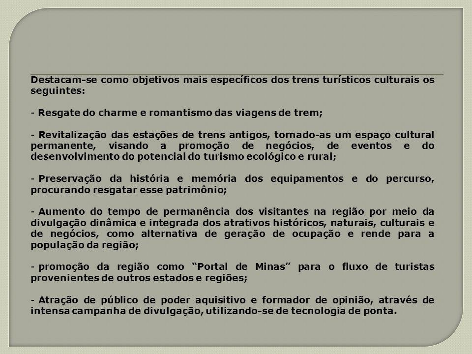 Destacam-se como objetivos mais específicos dos trens turísticos culturais os seguintes: