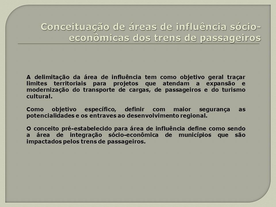 Conceituação de áreas de influência sócio-econômicas dos trens de passageiros