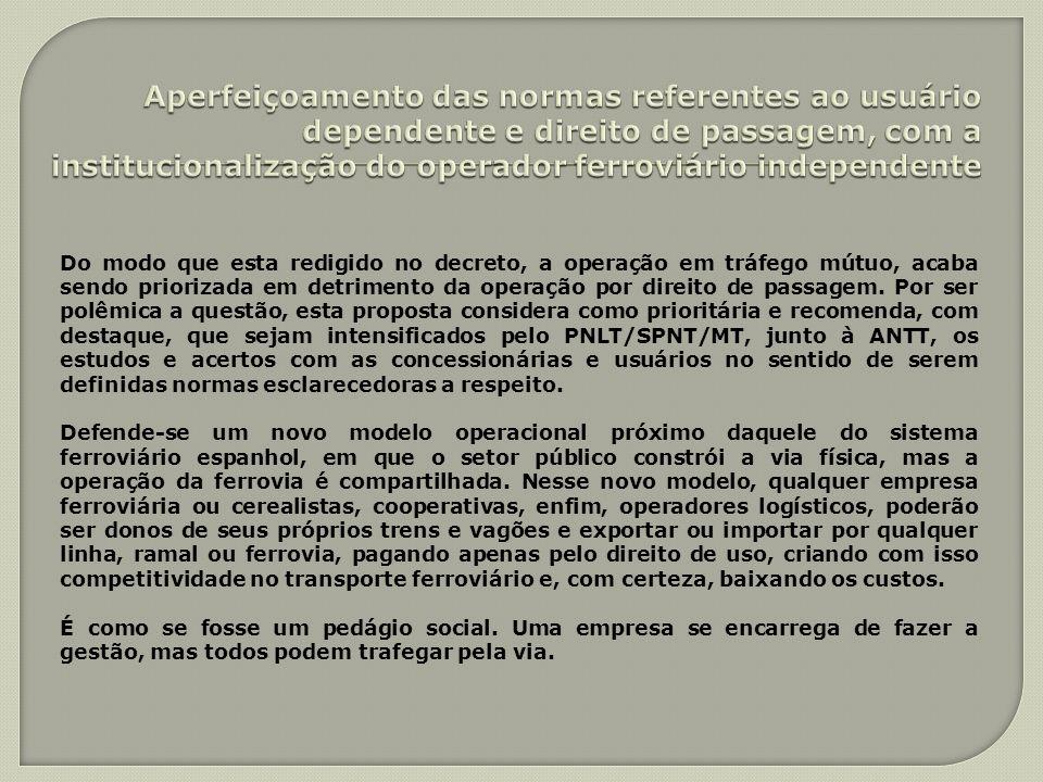 Aperfeiçoamento das normas referentes ao usuário dependente e direito de passagem, com a institucionalização do operador ferroviário independente