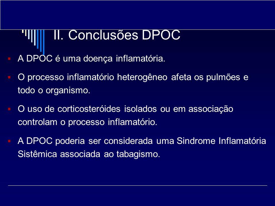 II. Conclusões DPOC A DPOC é uma doença inflamatória.