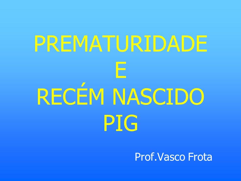 PREMATURIDADE E RECÉM NASCIDO PIG