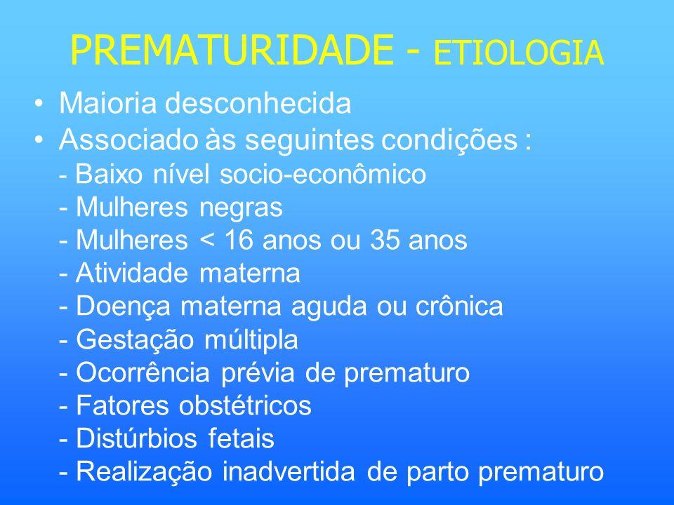 PREMATURIDADE - ETIOLOGIA