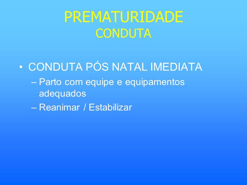 PREMATURIDADE CONDUTA