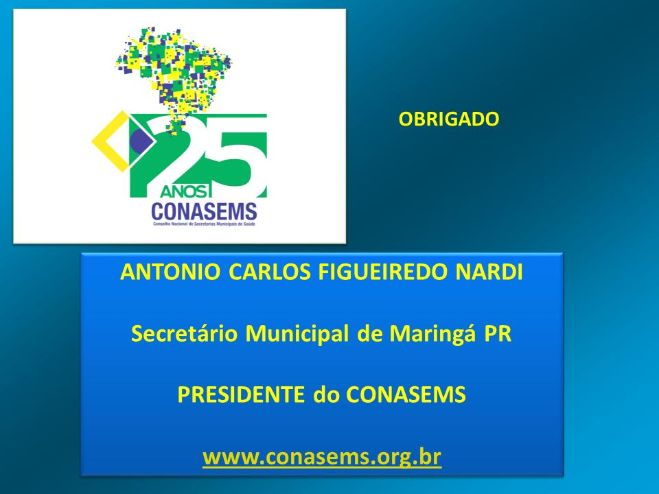 ANTONIO CARLOS FIGUEIREDO NARDI Secretário Municipal de Maringá PR