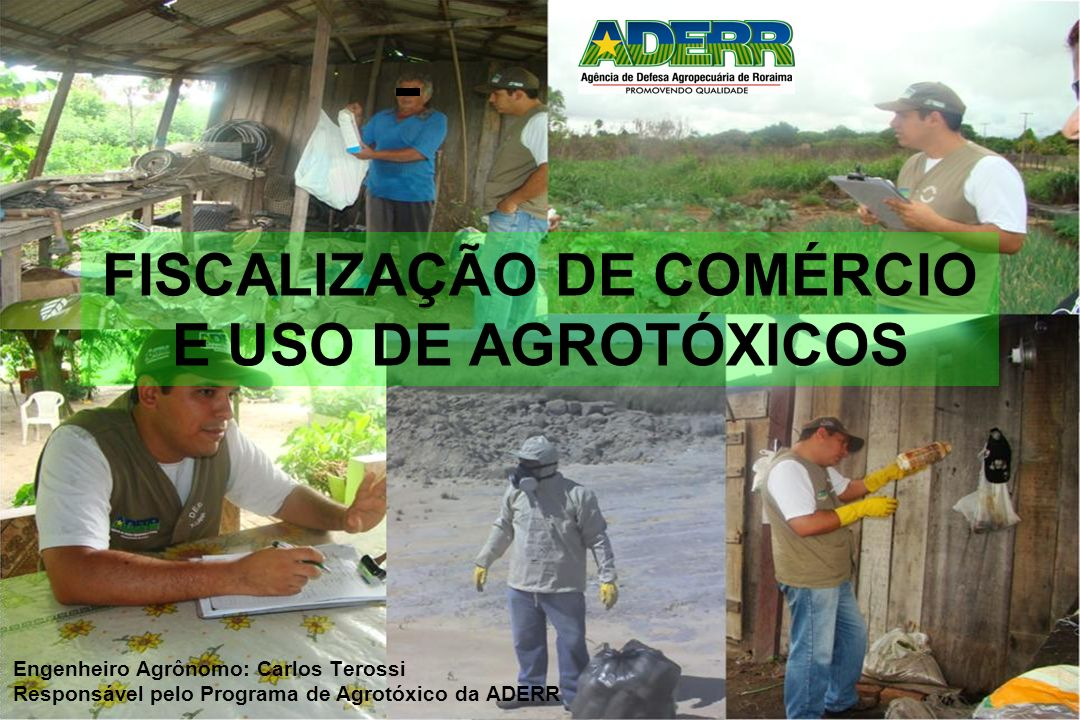 FISCALIZAÇÃO DE COMÉRCIO E USO DE AGROTÓXICOS