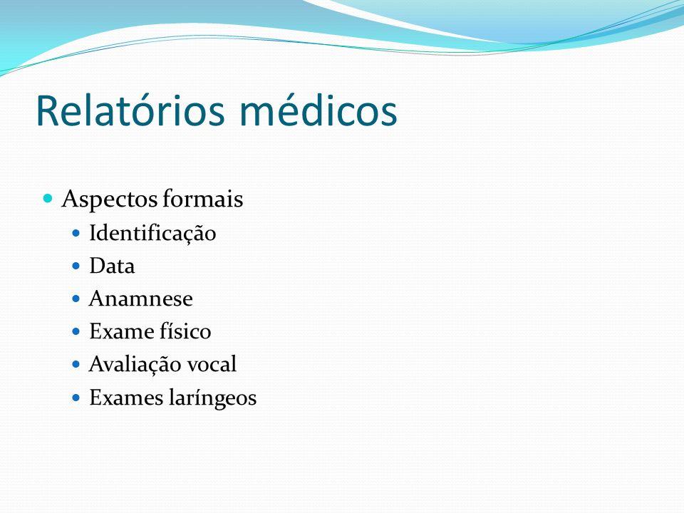 Relatórios médicos Aspectos formais Identificação Data Anamnese