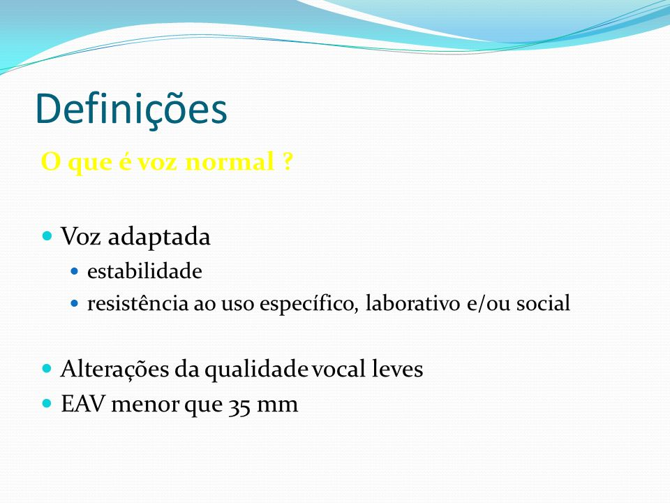 Definições O que é voz normal Voz adaptada