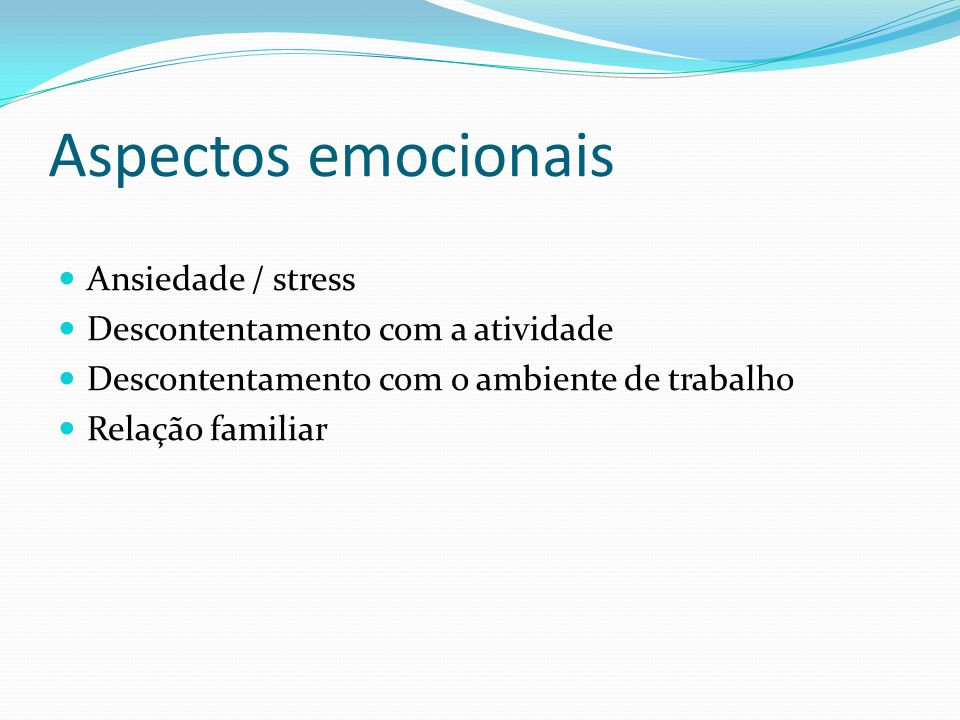 Aspectos emocionais Ansiedade / stress