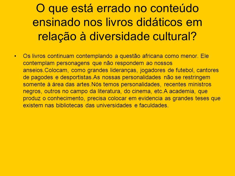 O que está errado no conteúdo ensinado nos livros didáticos em relação à diversidade cultural