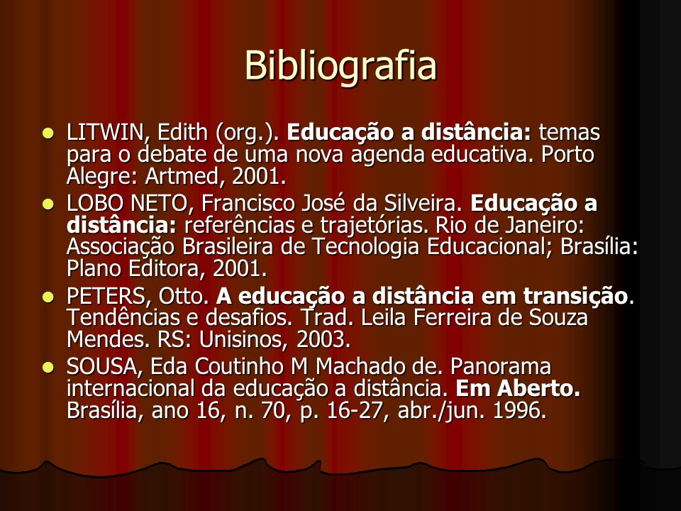 BibliografiaLITWIN, Edith (org.). Educação a distância: temas para o debate de uma nova agenda educativa. Porto Alegre: Artmed, 2001.