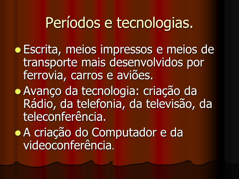 Períodos e tecnologias.