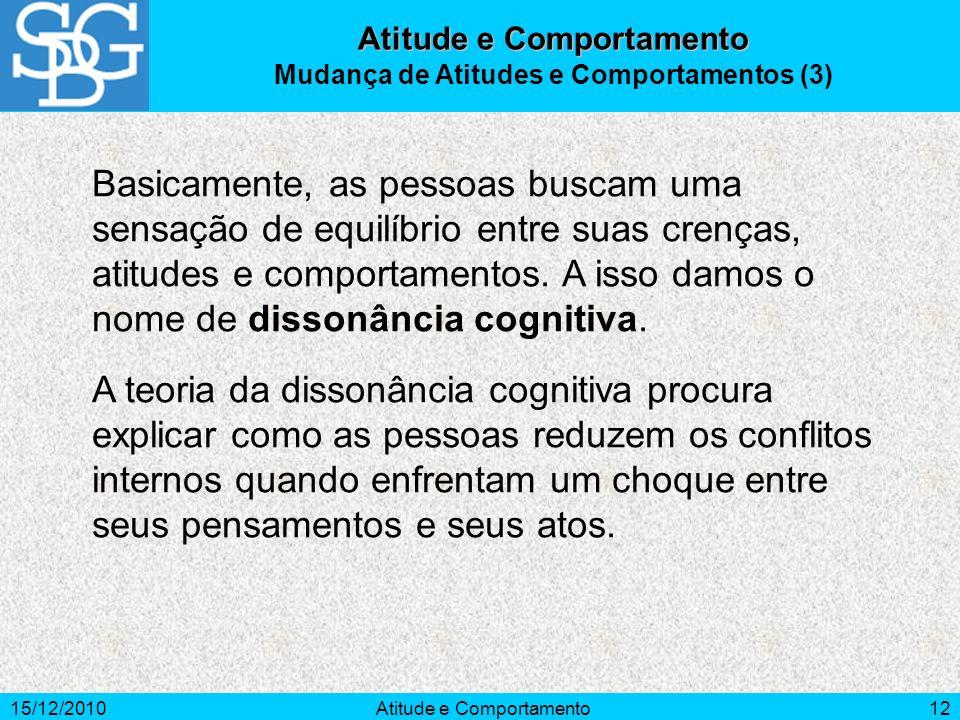 Atitude e Comportamento Mudança de Atitudes e Comportamentos (3)