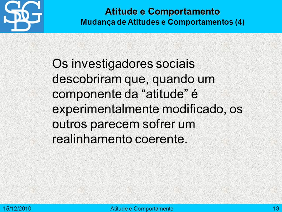 Atitude e Comportamento Mudança de Atitudes e Comportamentos (4)