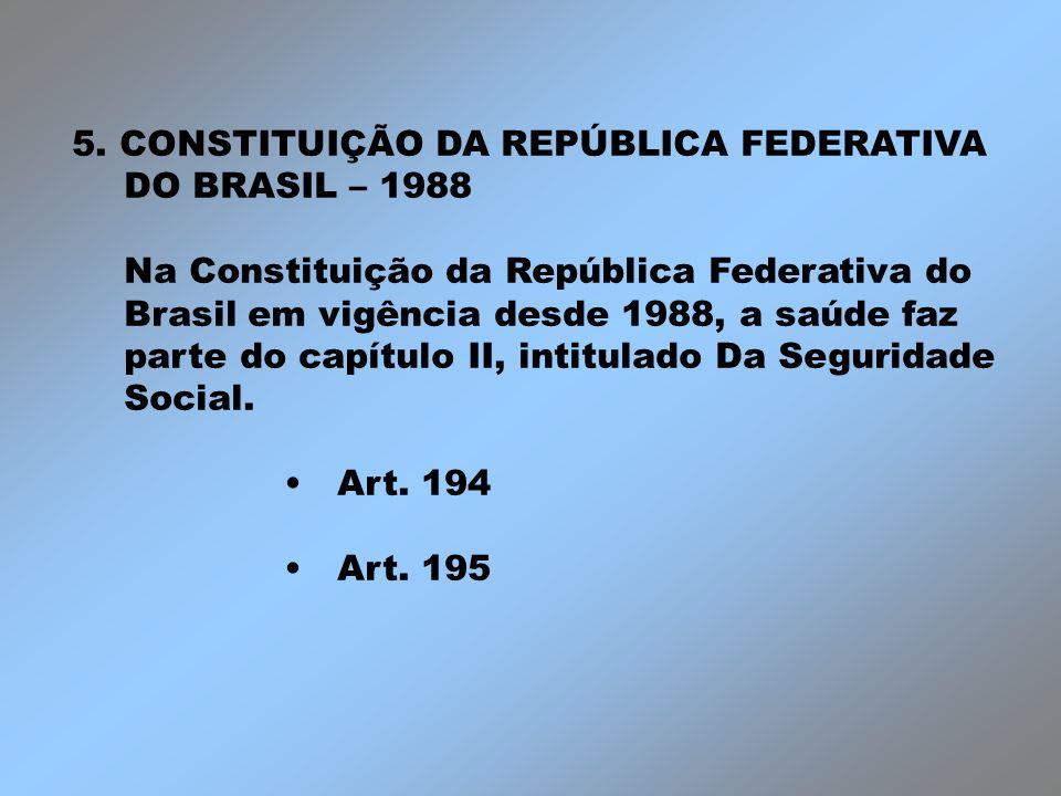 5. CONSTITUIÇÃO DA REPÚBLICA FEDERATIVA DO BRASIL – 1988