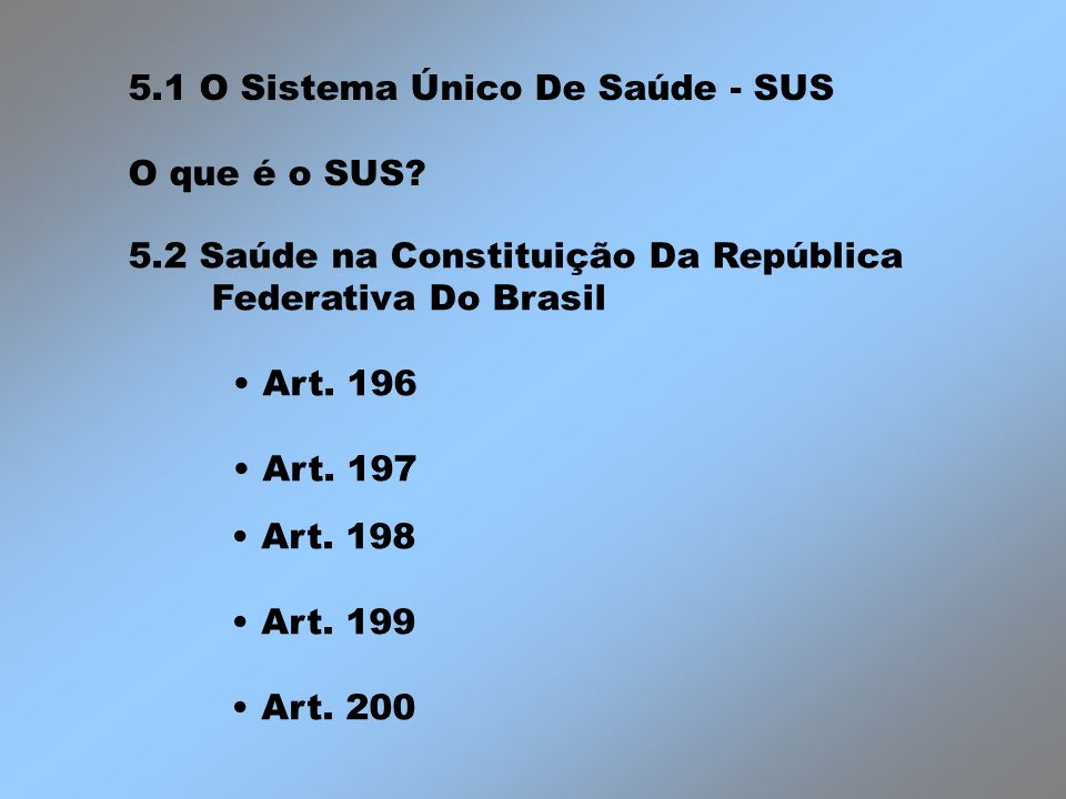 5.1 O Sistema Único De Saúde - SUS