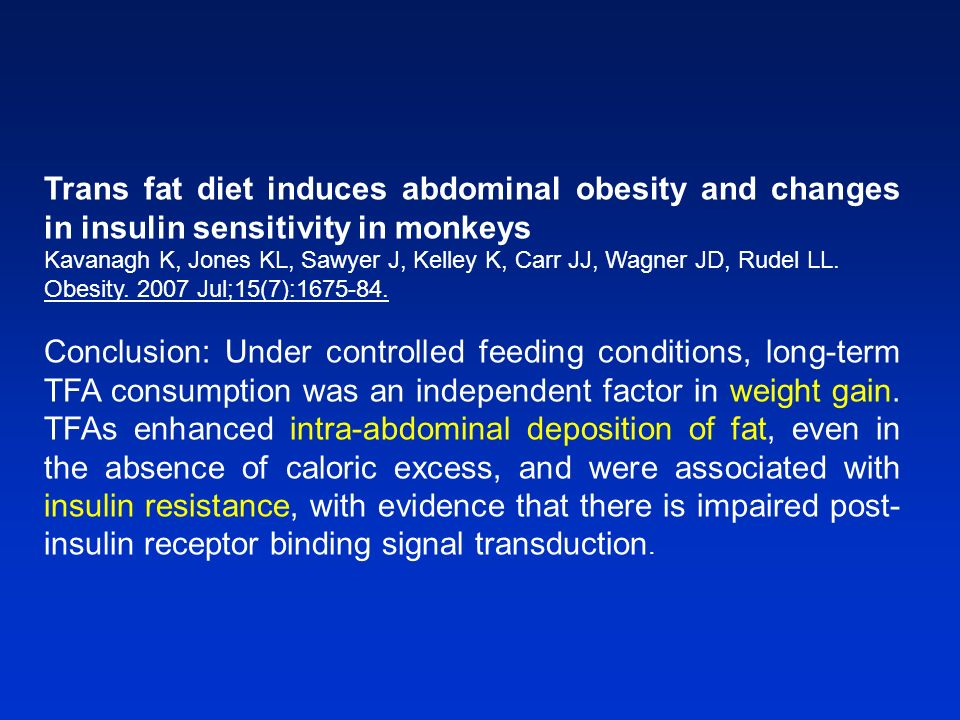 Trans fat diet induces abdominal obesity and changes in insulin sensitivity in monkeys