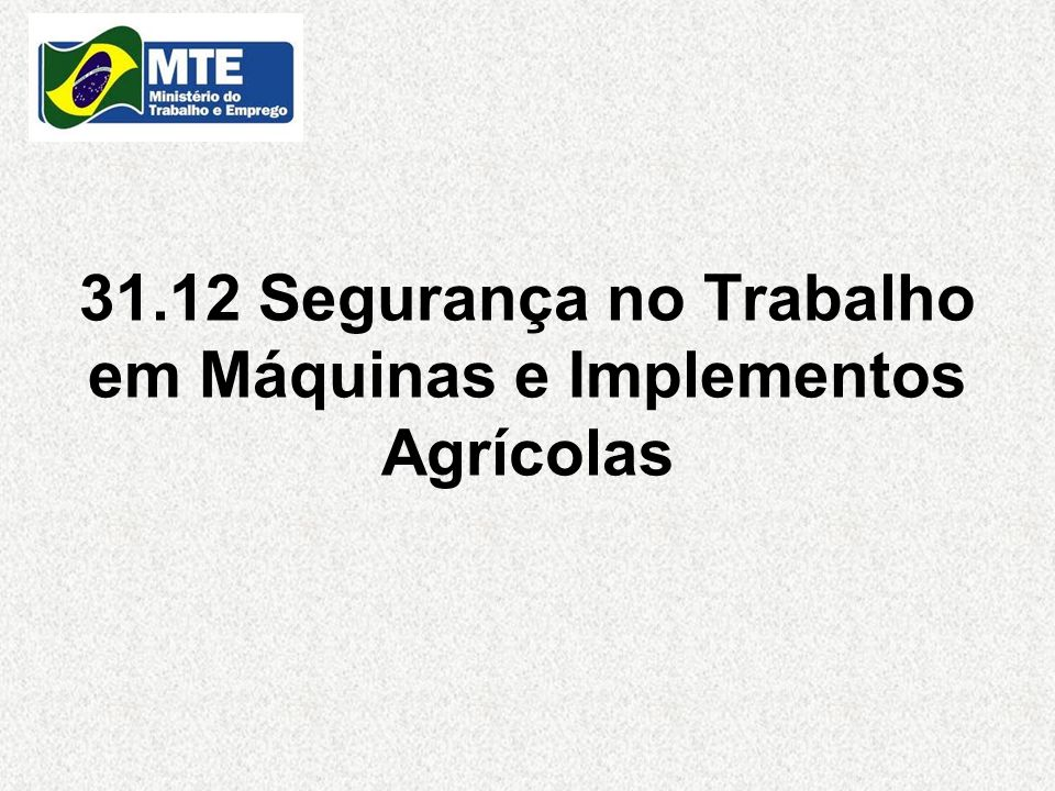 31.12 Segurança no Trabalho em Máquinas e Implementos Agrícolas