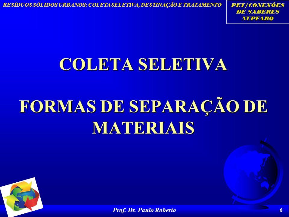 COLETA SELETIVA FORMAS DE SEPARAÇÃO DE MATERIAIS
