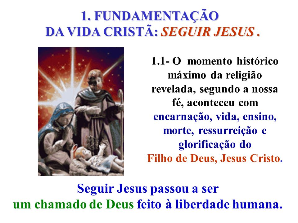 DA VIDA CRISTÃ: SEGUIR JESUS .