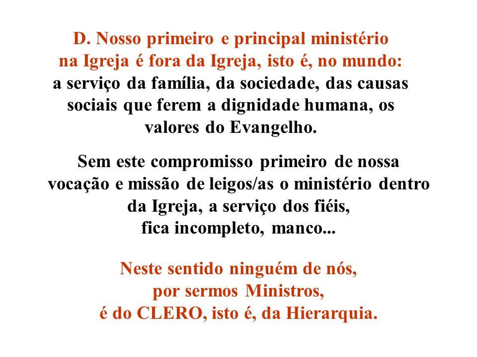 D. Nosso primeiro e principal ministério