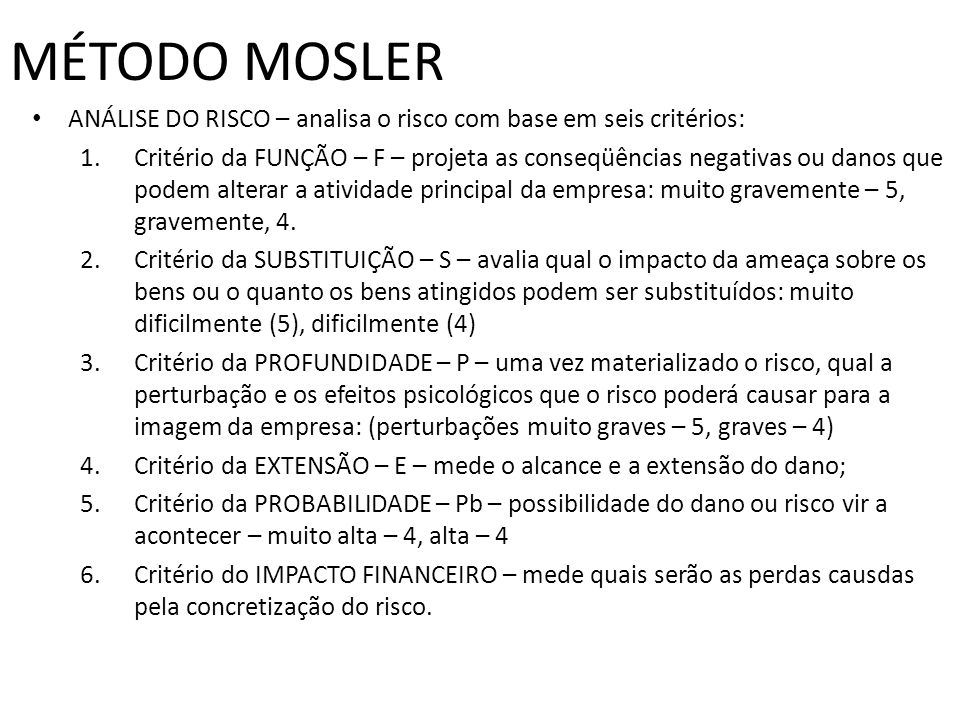 MÉTODO MOSLER ANÁLISE DO RISCO – analisa o risco com base em seis critérios: