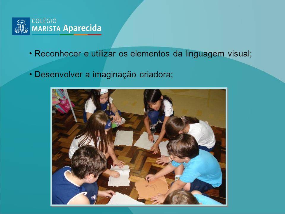Reconhecer e utilizar os elementos da linguagem visual;