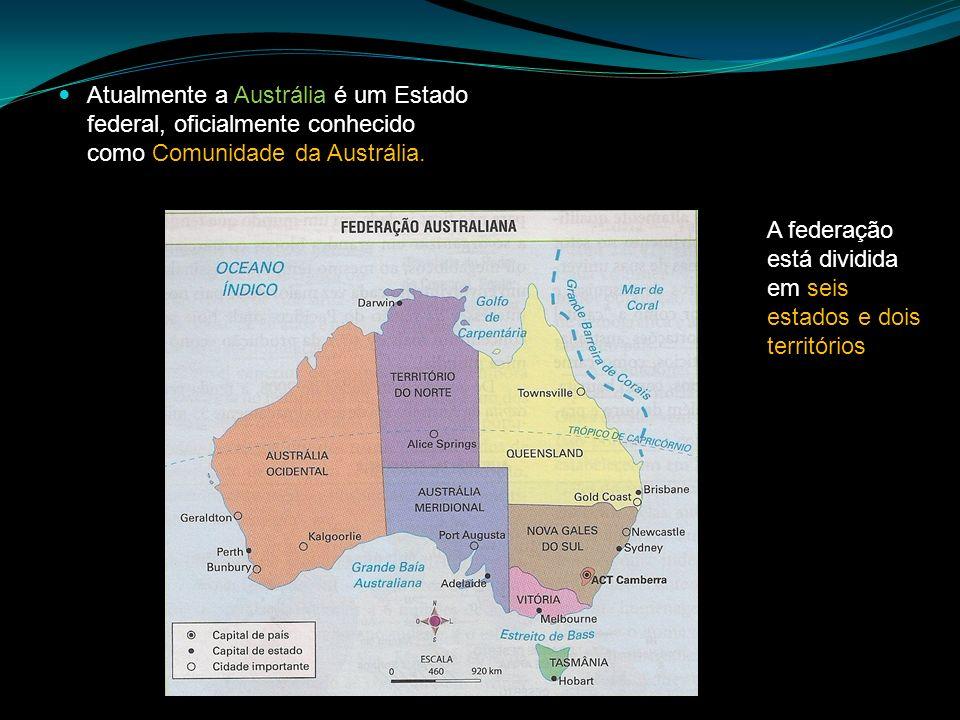 Atualmente a Austrália é um Estado federal, oficialmente conhecido como Comunidade da Austrália.