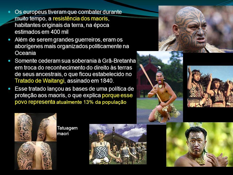 Os europeus tiveram que combater durante muito tempo, a resistência dos maoris, habitantes originais da terra, na época estimados em 400 mil