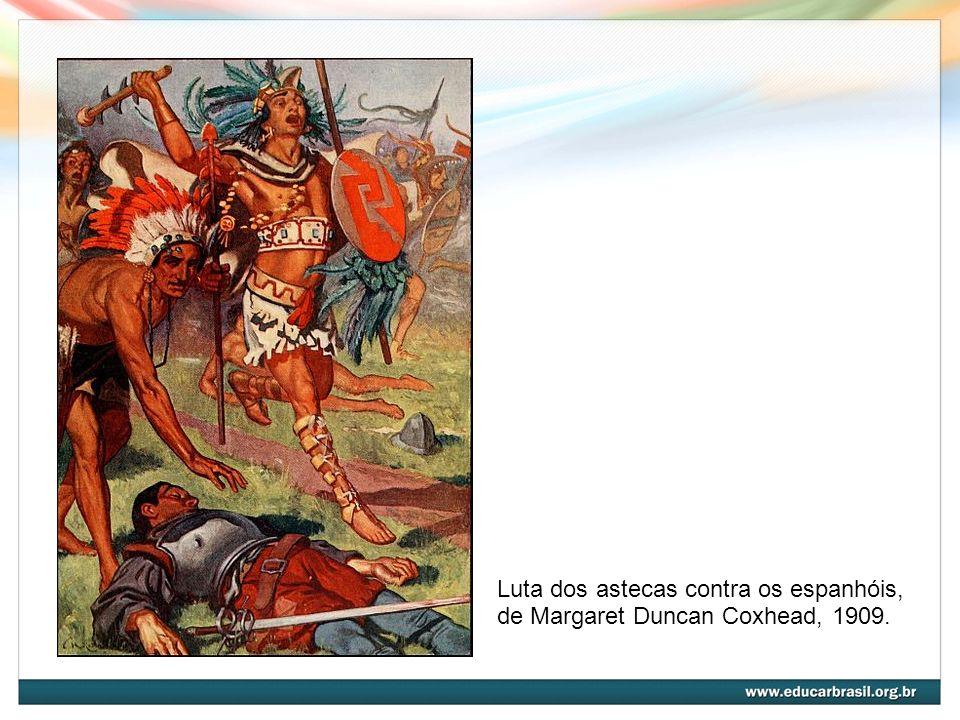 Luta dos astecas contra os espanhóis,