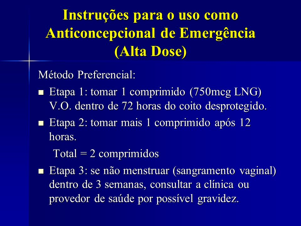 Instruções para o uso como Anticoncepcional de Emergência (Alta Dose)