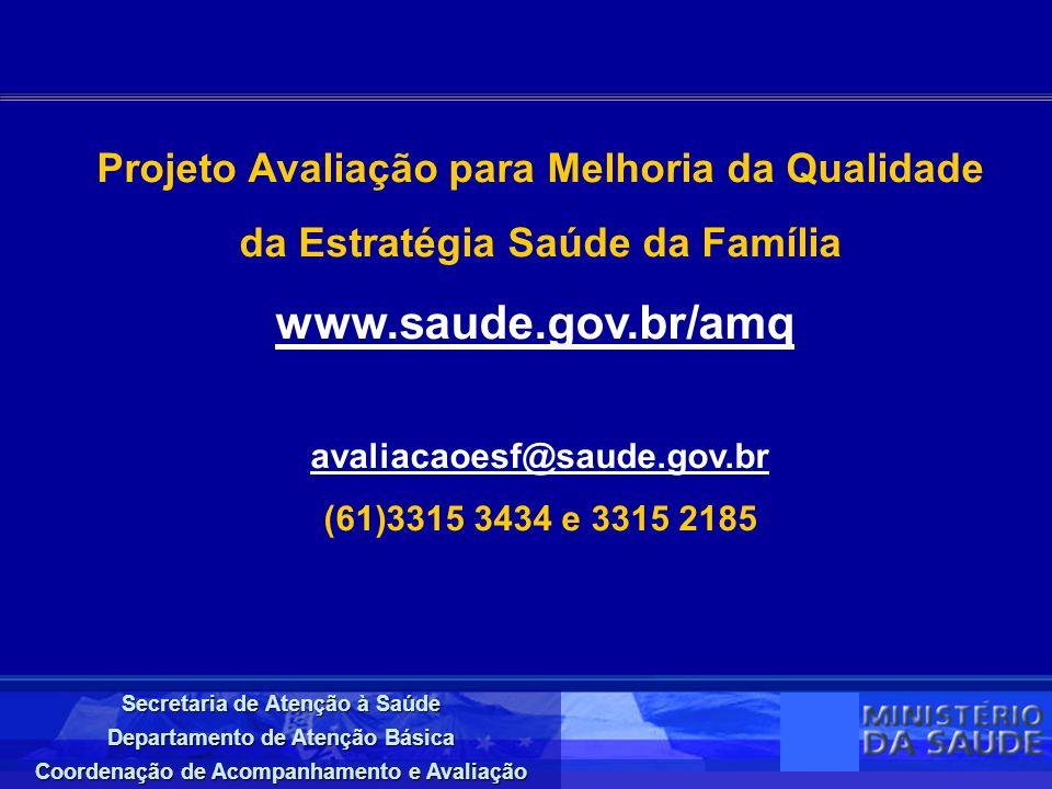 www.saude.gov.br/amq Projeto Avaliação para Melhoria da Qualidade