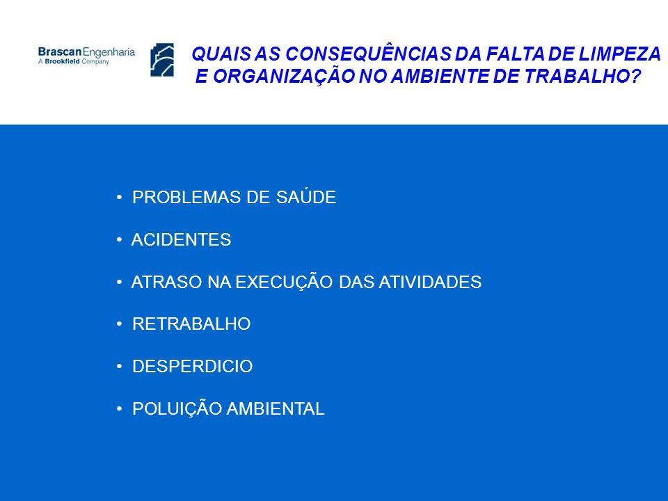 QUAIS AS CONSEQUÊNCIAS DA FALTA DE LIMPEZA E ORGANIZAÇÃO NO AMBIENTE DE TRABALHO