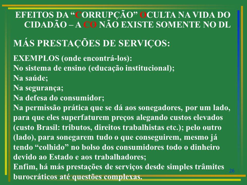 MÁS PRESTAÇÕES DE SERVIÇOS: