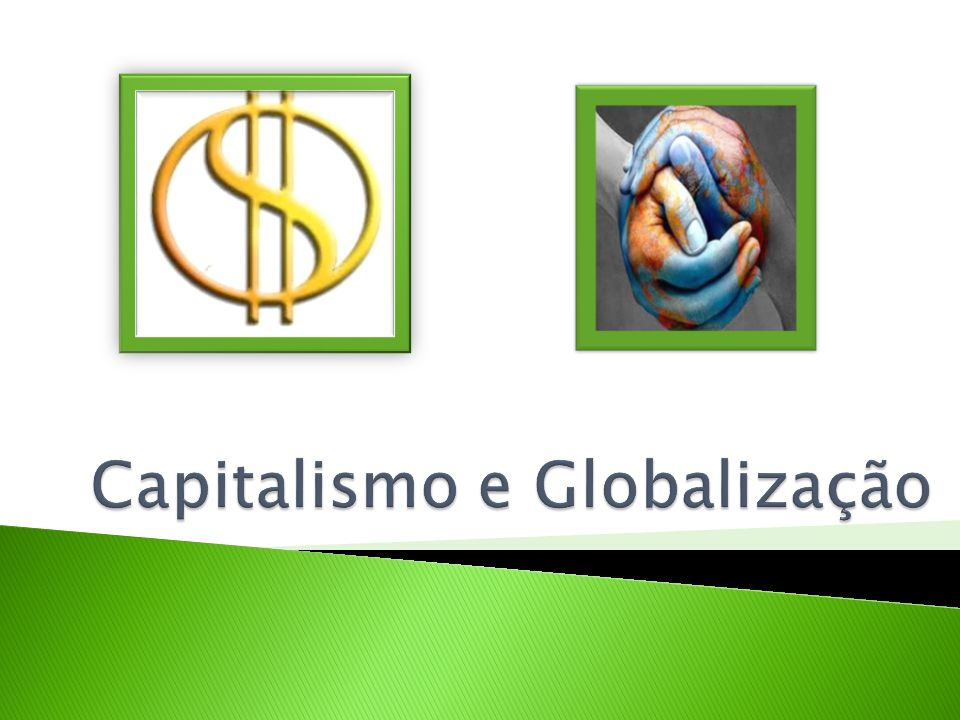 Capitalismo e Globalização
