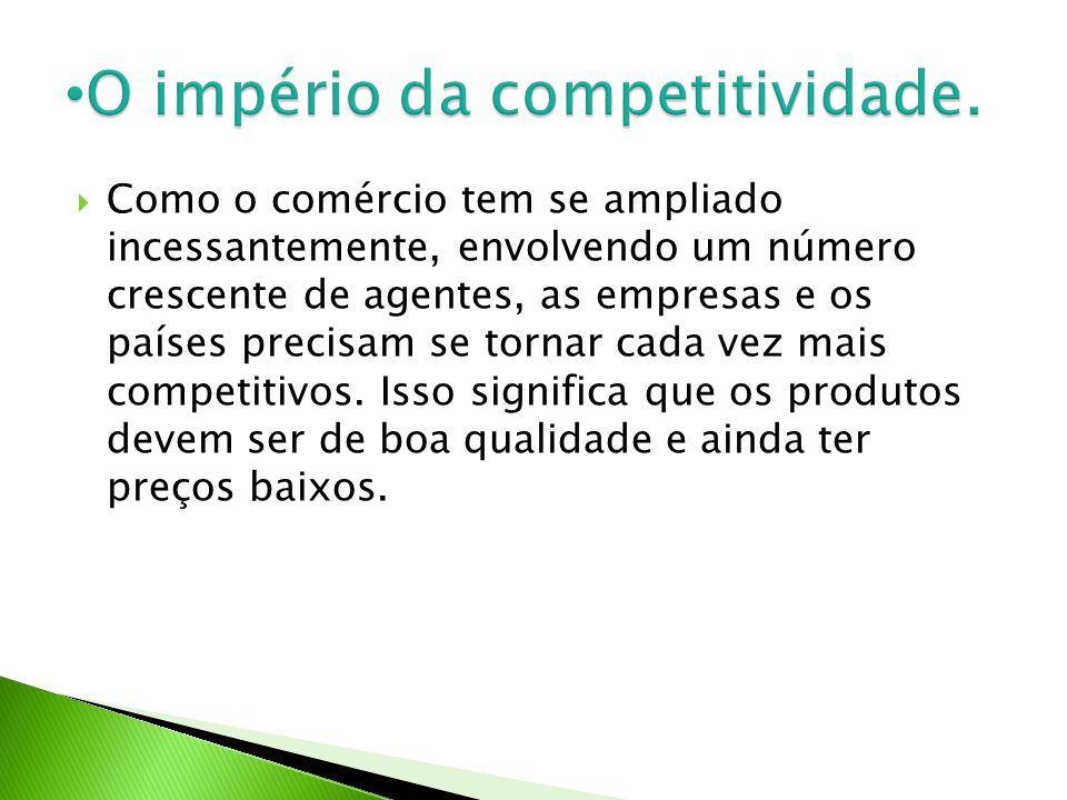 O império da competitividade.