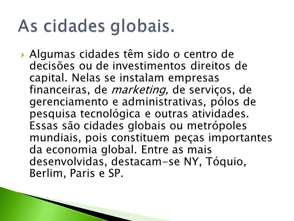 As cidades globais.